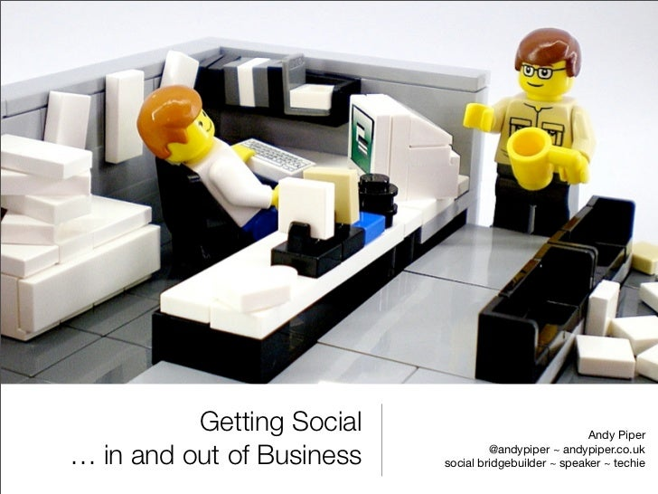 Getting Social                               Andy Piper… in and out of Business            @andypiper ~ andypiper.co.uk   ...