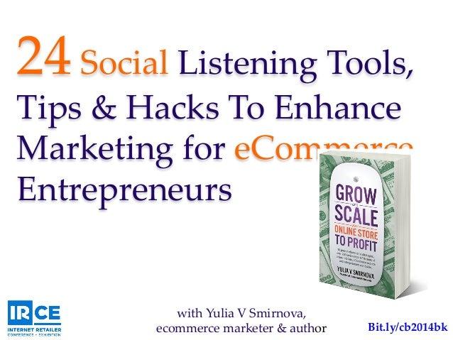 24 Social Listening Tools,  Tips & Hacks To Enhance  Marketing for eCommerce  Entrepreneurs with Yulia V S...