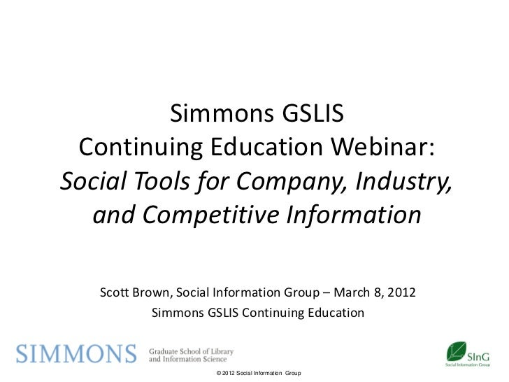 Simmons GSLIS Continuing Education Webinar:Social Tools for Company, Industry,  and Competitive Information   Scott Brown,...