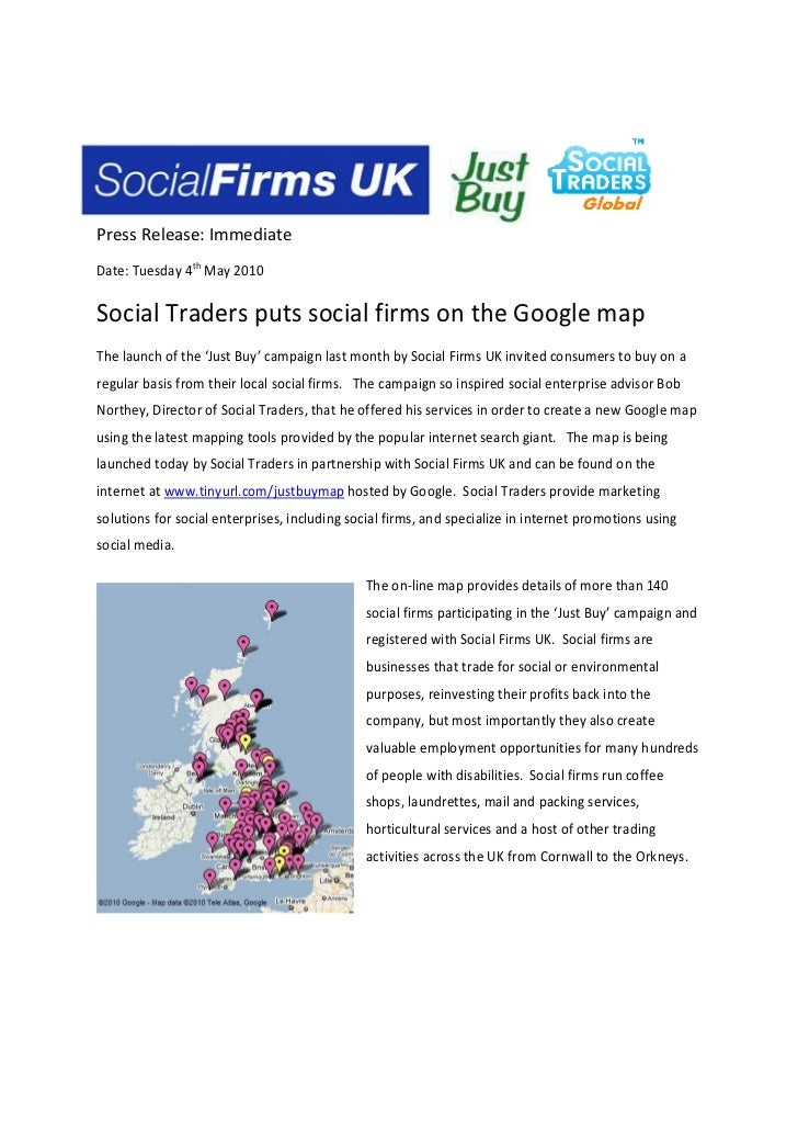 Press Release: Immediate Date: Tuesday 4th May 2010   Social Traders puts social firms on the Google map The launch of the...