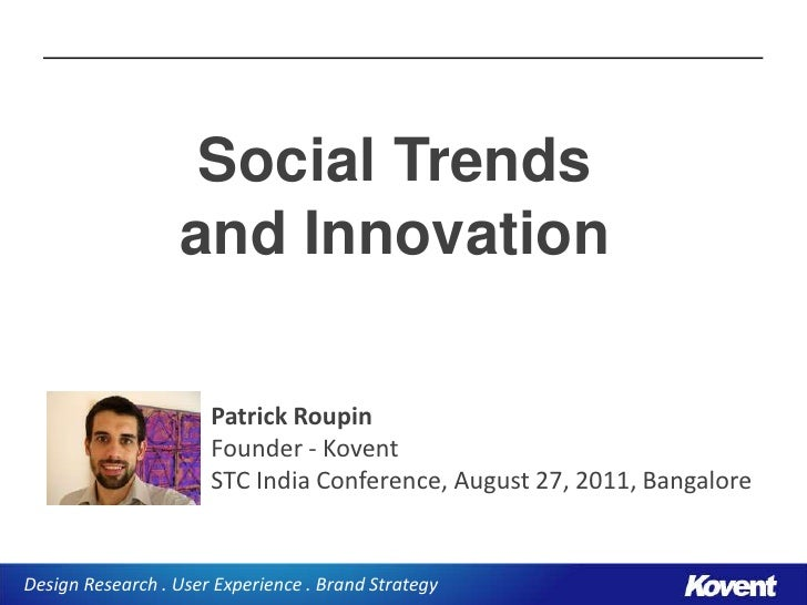 Social Trends                  and Innovation                      Patrick Roupin                      Founder - Kovent   ...