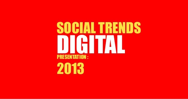 Digital and Social trends in 2013