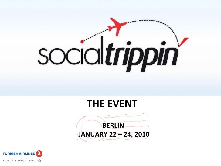THE EVENT<br />BERLIN <br />JANUARY 22 – 24, 2010<br />