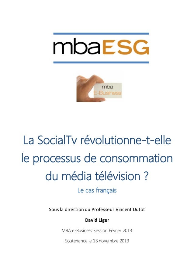 La SocialTv révolutionne-t-elle le processus de consommation du média télévision ? Le cas français Sous la direction du Pr...