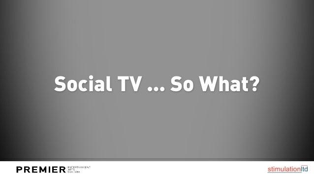 Social TV … So What?