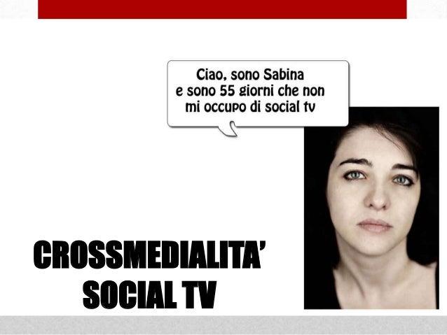 CROSSMEDIALITA'CROSSMEDIALITA'   SOCIAL TV   SOCIAL TV