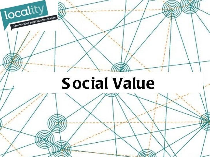 Social Value - Big Society & Localism