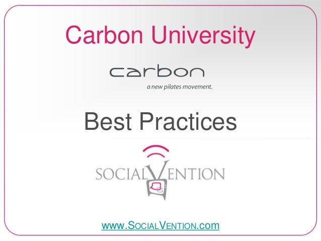 Carbon University Best Practices www.SOCIALVENTION.com