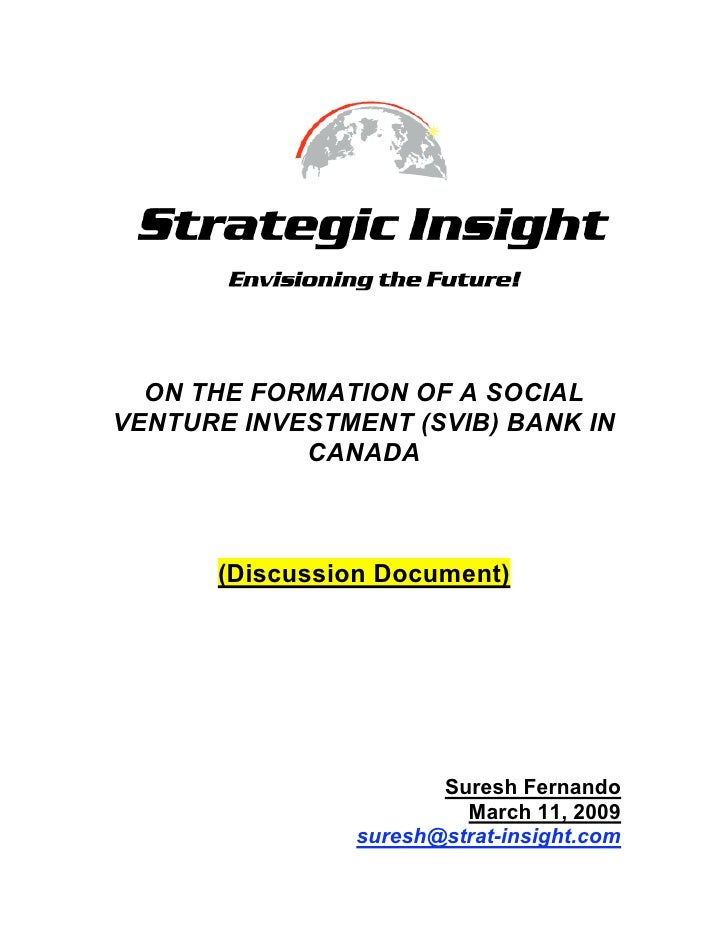 ON THE FORMATION OF A SOCIAL VENTURE INVESTMENT (SVIB) BANK IN             CANADA          (Discussion Document)          ...
