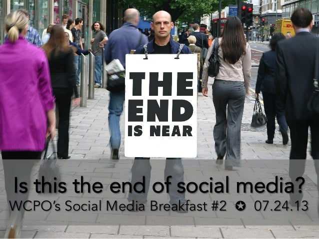 Is this the end of social media? WCPO's Social Media Breakfast #2 ✪ 07.24.13