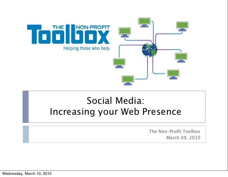 Social Media:                         Increasing your Web Presence                                              The Non-Pr...