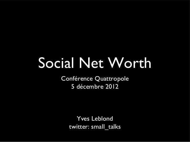 2012-12 Social Net Worth (Quattropole 2012)