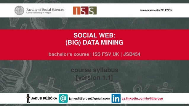 Social Web: (Big) Data Mining | summer 2014/2015 course syllabus