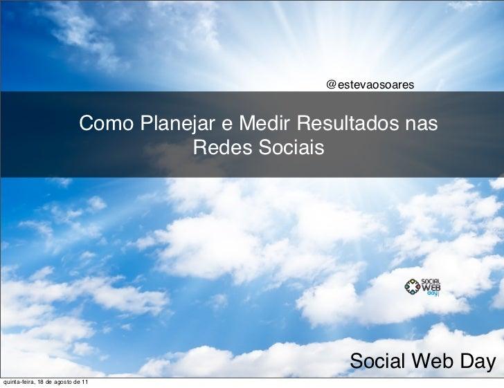 @estevaosoares                            Como Planejar e Medir Resultados nas                                      Redes ...
