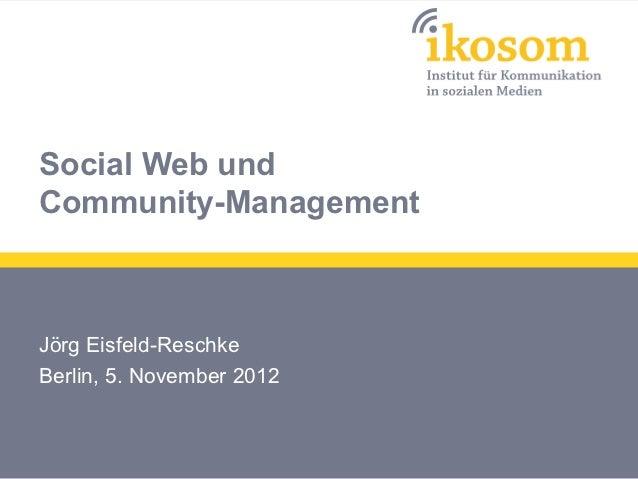 Social Web undCommunity-ManagementJörg Eisfeld-ReschkeBerlin, 5. November 2012