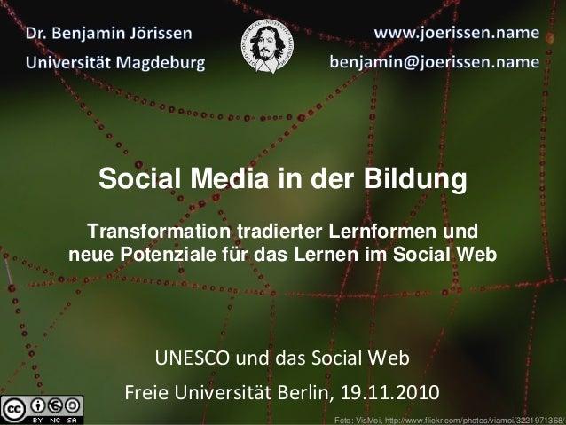 Social Media in der Bildung Transformation tradierter Lernformen und neue Potenziale für das Lernen im Social Web UNESCO u...