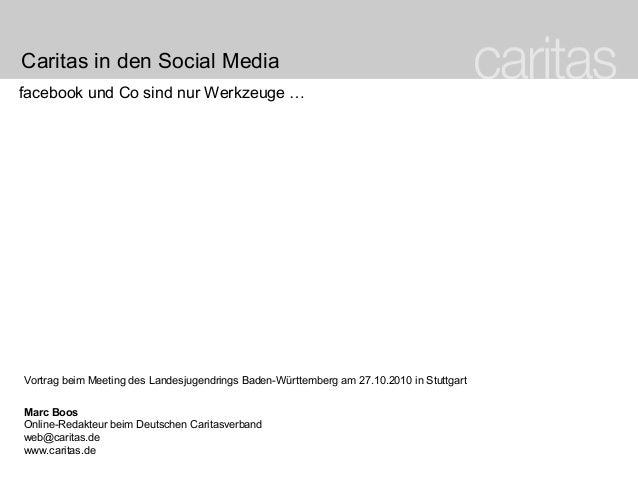 Caritas in den Social Media facebook und Co sind nur Werkzeuge … Vortrag beim Meeting des Landesjugendrings Baden-Württemb...