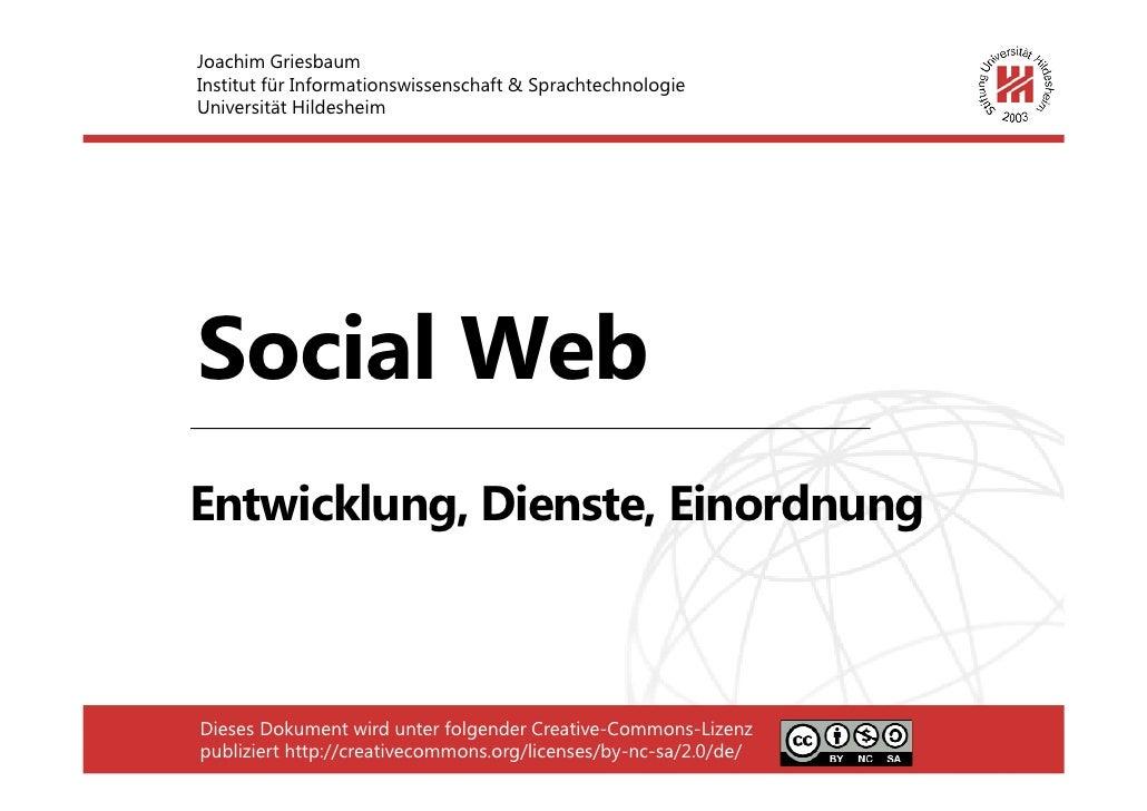 Joachim Griesbaum Institut für Informationswissenschaft & Sprachtechnologie Universität Hildesheim     Social Web Entwickl...