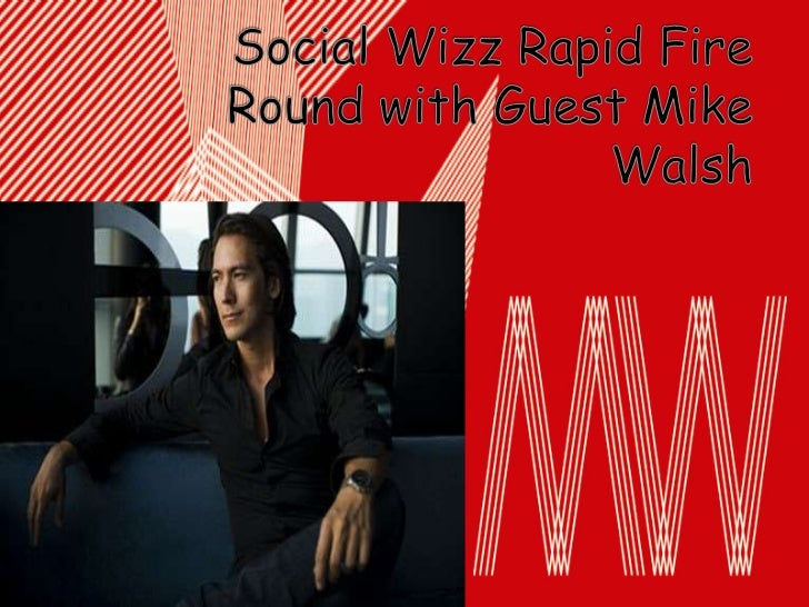 Social Wizz Rapid Fire Round with Guest Mike Walsh<br />