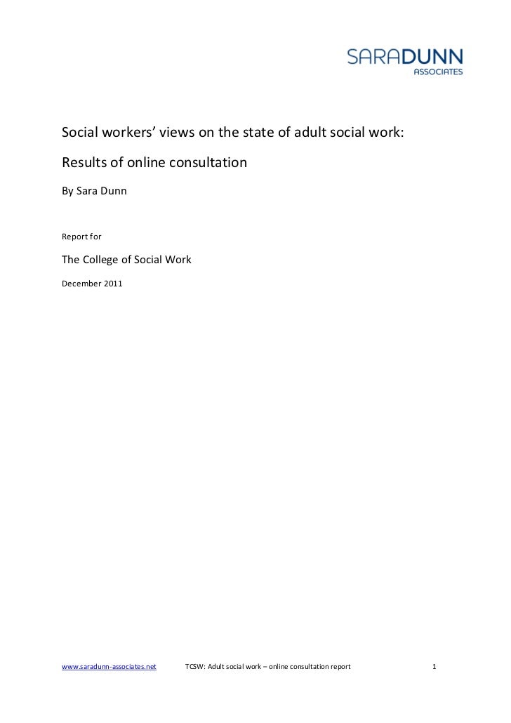 Social workers' views on the state of adult social work:Results of online consultationBy Sara DunnReport forThe College of...