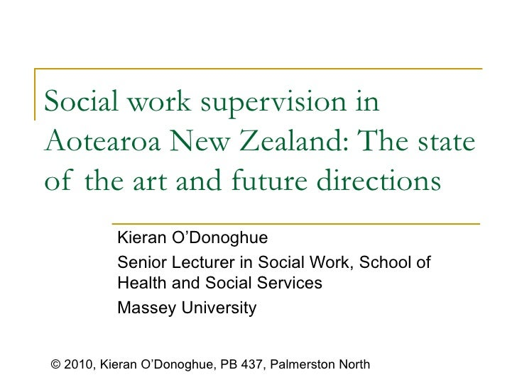 Social work supervision in Aotearoa New Zealand:  The state of the art and future directions   Kieran O'Donoghue  Senior L...
