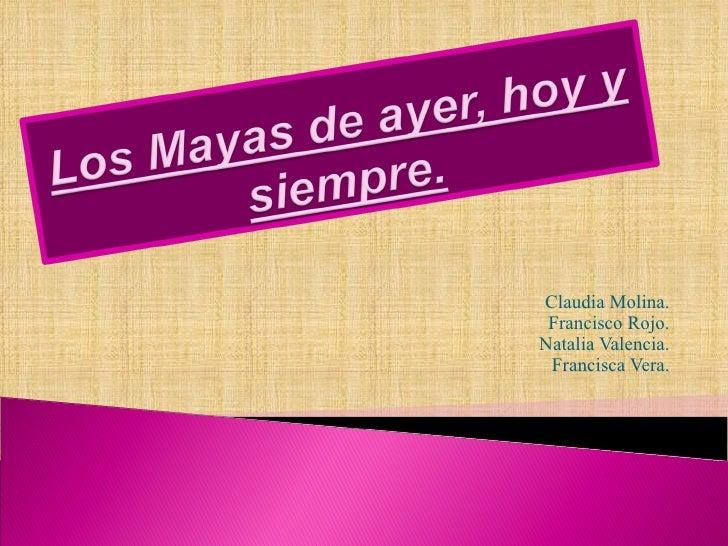 Los Mayas de ayer, hoy y siempre
