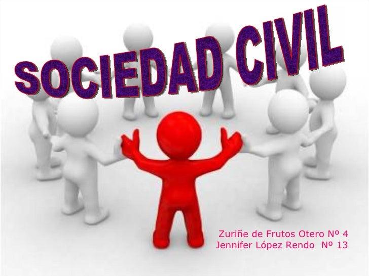 SOCIEDAD CIVIL Zuriñe de Frutos Otero Nº 4 Jennifer López Rendo  Nº 13