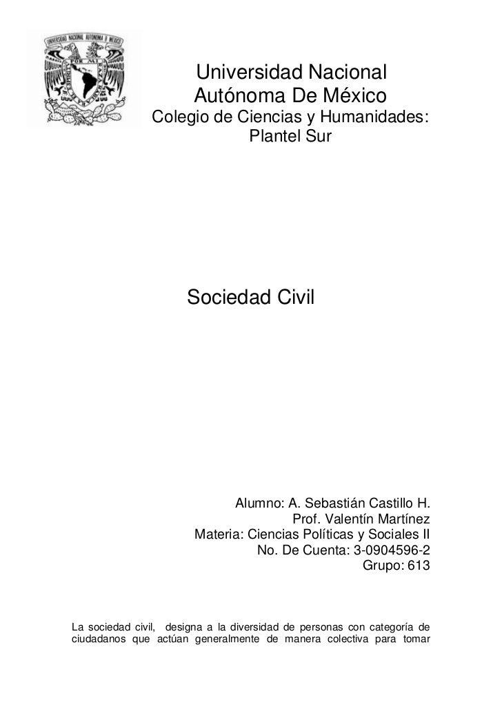 -685800-457200Universidad Nacional Autónoma De México<br />Colegio de Ciencias y Humanidades: Plantel Sur<br />Sociedad C...