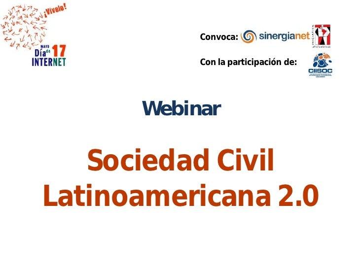Convoca:             Con la participación de:           Webinar     Sociedad Civil Latinoamericana 2.0