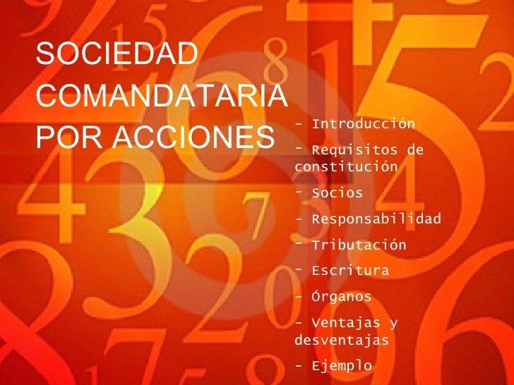 SOCIEDAD COMANDATARIA POR ACCIONES <ul><li>- Introducción </li></ul><ul><li>Requisitos de constitución </li></ul><ul><li>S...