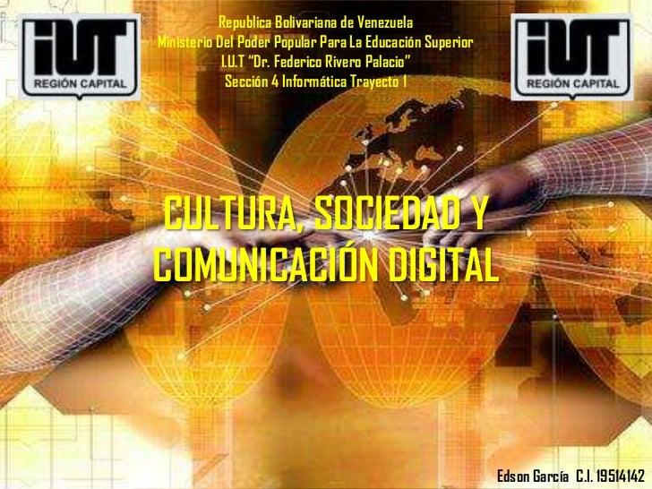 Sociedad, cultura y comunicacion digital