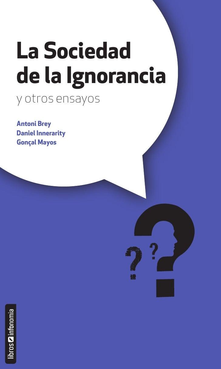La Sociedadde la Ignoranciay otros ensayosAntoni BreyDaniel InnerarityGonçal Mayos      1 / kNewton
