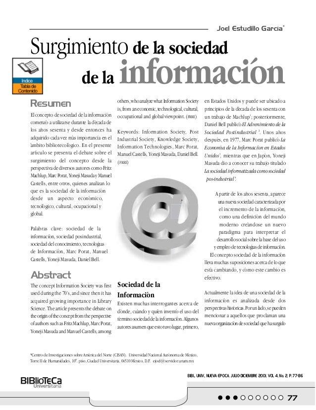 Resumen El concepto de sociedad de la información comenzó a utilizarse durante la década de los años sesenta y desde enton...