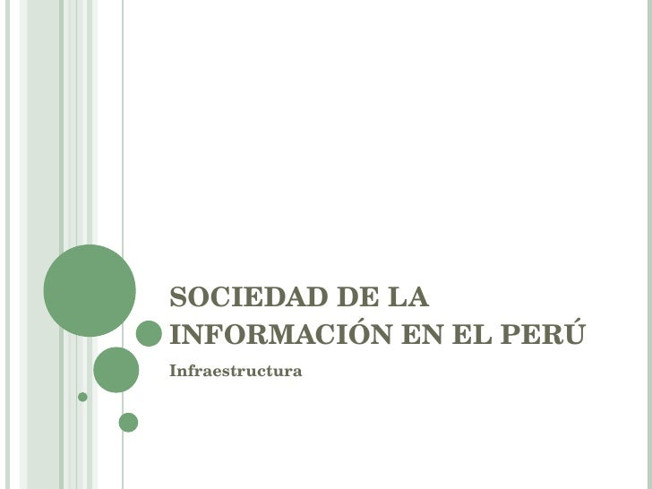 SOCIEDAD DE LA INFORMACIÓN EN EL PERÚ Infraestructura