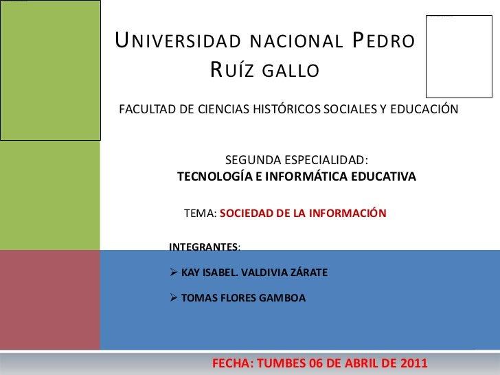 Universidad nacional Pedro Ruíz gallo<br />FACULTAD DE CIENCIAS HISTÓRICOS SOCIALES Y EDUCACIÓN<br />SEGUNDA ESPECIALIDAD:...