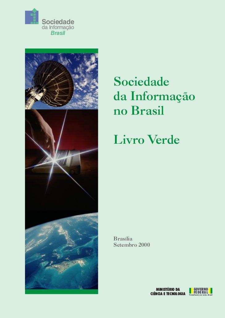 Sociedade da Informação    Brasil                     Sociedade                 da Informação                 no Brasil   ...