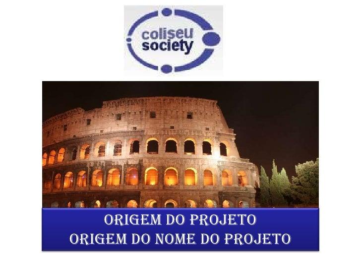 ORIGEM DO PROJETO<br />ORIGEM DO NOME DO PROJETO<br />
