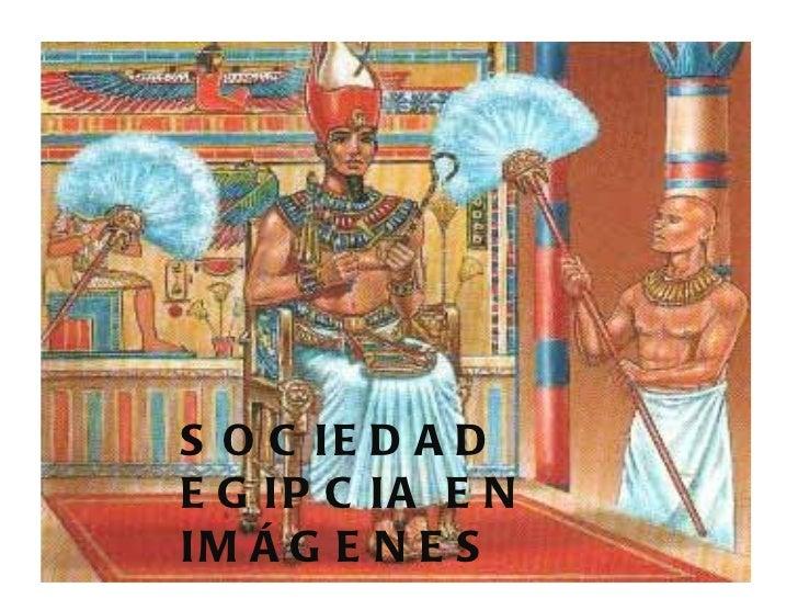 SOCIEDAD  EGIPCIA EN IMÁGENES