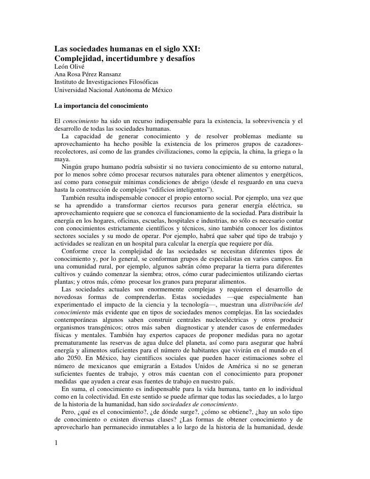 Las sociedades humanas en el siglo XXI:Complejidad, incertidumbre y desafíosLeón OlivéAna Rosa Pérez RansanzInstituto de I...