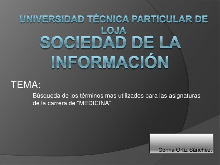 Universidad técnica particular de Loja<br />Sociedad de la información<br />TEMA:<br />Búsqueda de los términos mas utili...