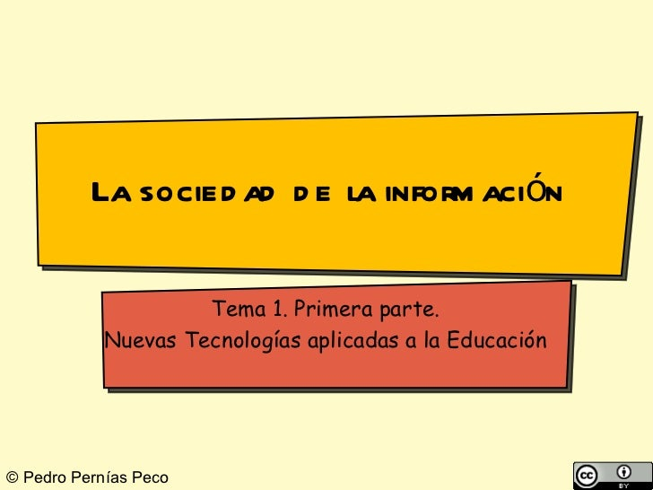 La sociedad de la información Tema 1. Primera parte. Nuevas Tecnologías aplicadas a la Educación
