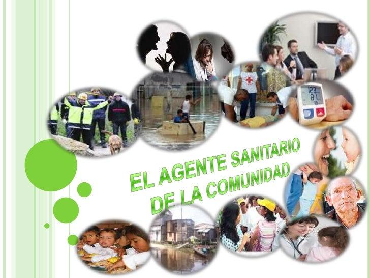 EL AGENTE SANITARIO DE LA COMUNIDAD<br />