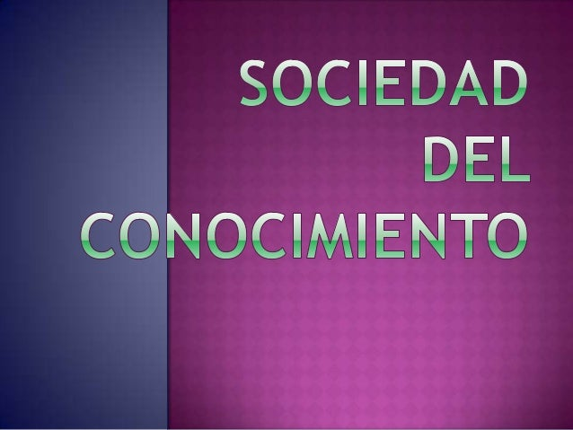 •Agrupa los cambios de la sociedad actual •En la actualidad sus bases fuertes son las redes sociales y la red global.
