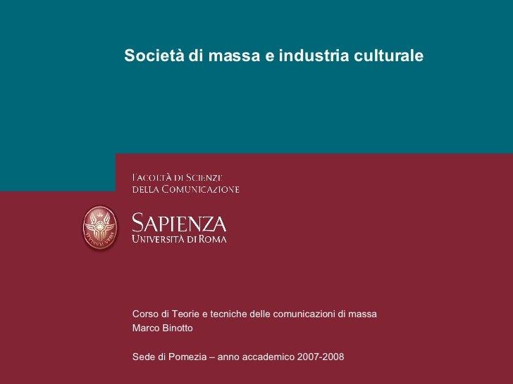 Società Di Massa E Industria Culturale   Ver 4.2   Teorie   Marcobinotto