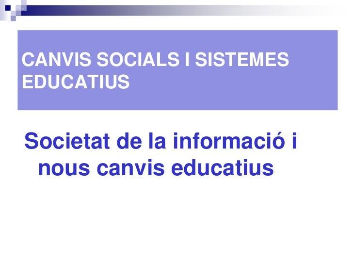 Societat de la informació i nous canvis educatius (Ia)