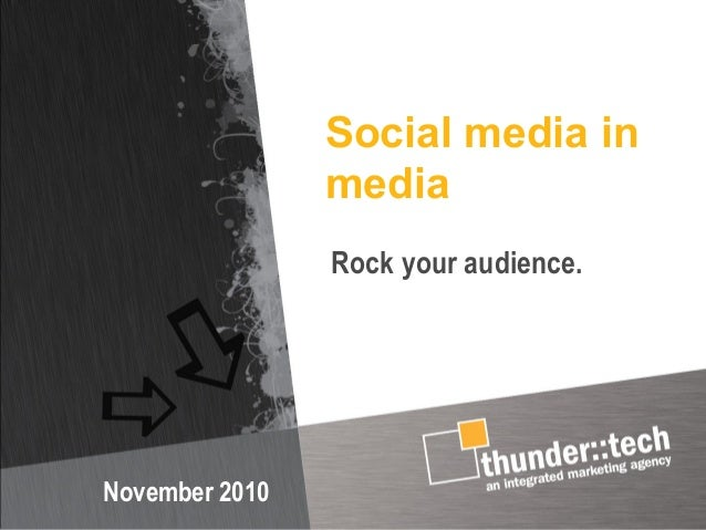 Social media in media November 2010 Rock your audience.