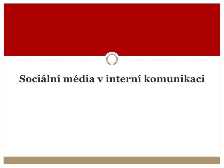 Sociální média v interní komunikaci<br />
