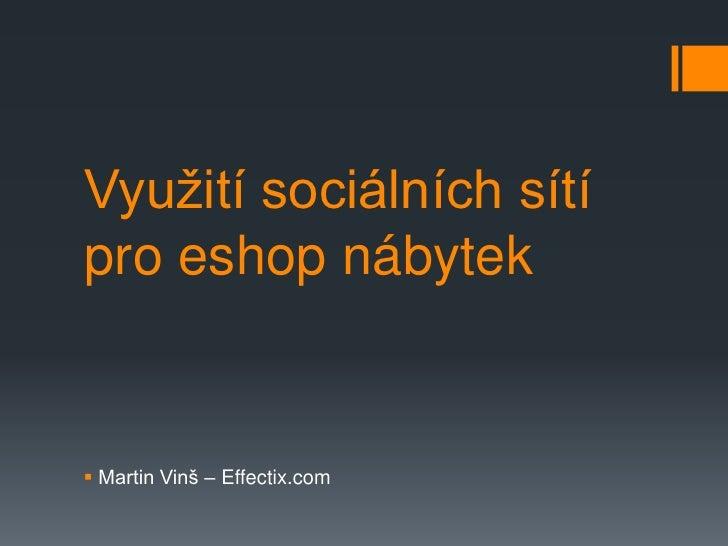 Využití sociálních sítípro eshop nábytek Martin Vinš – Effectix.com