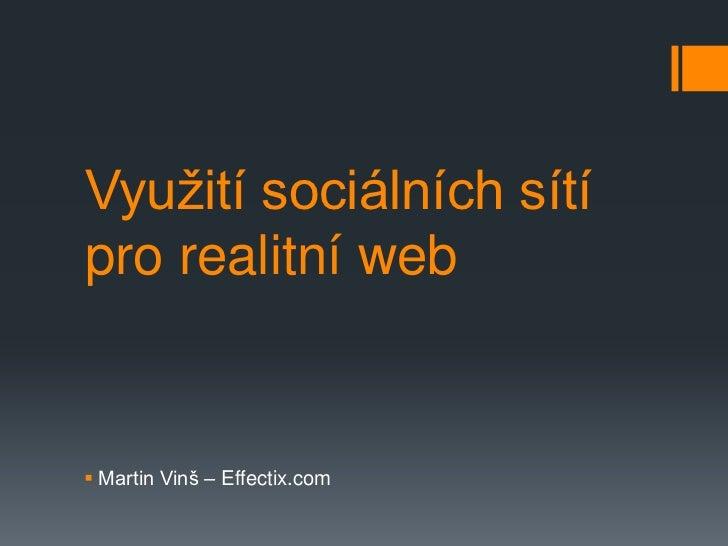 Využití sociálních sítípro realitní web Martin Vinš – Effectix.com