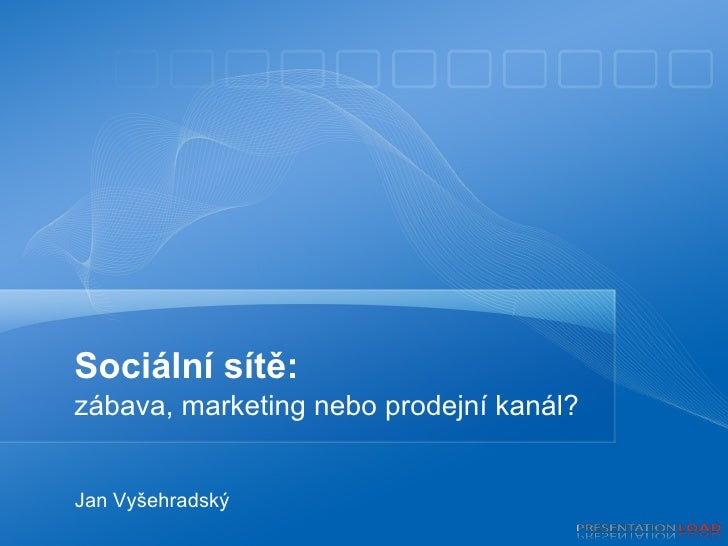 Sociální sítě: zábava, marketing nebo prodejní kanál?